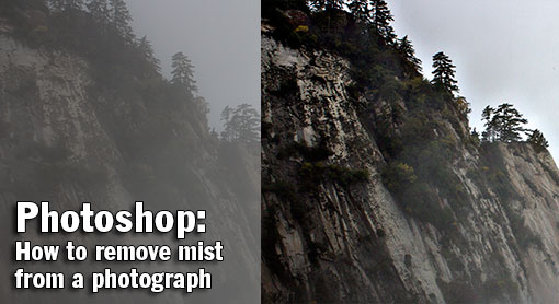 Photoshop: How to Remove Mist from a Photograph